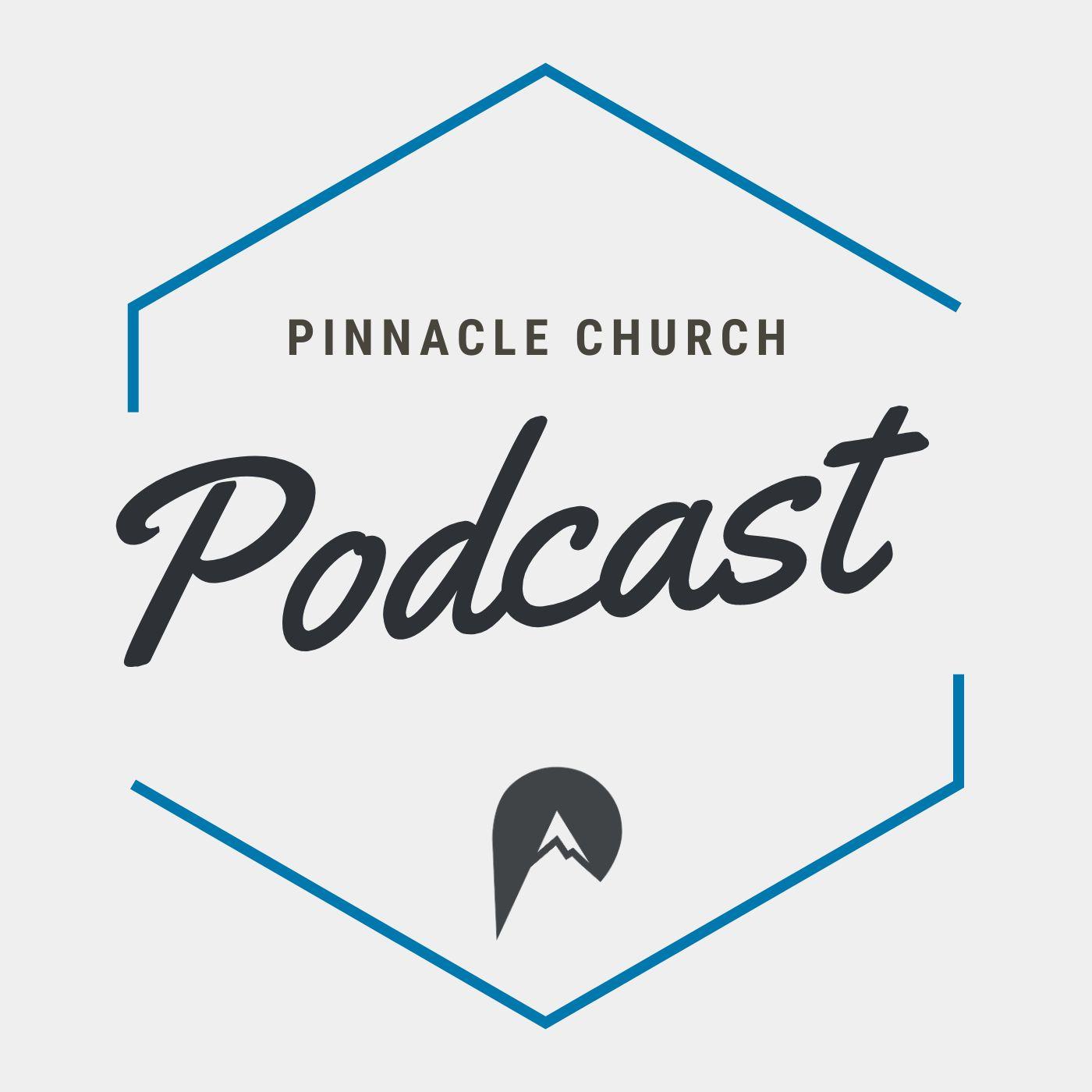Pinnacle Church Podcast